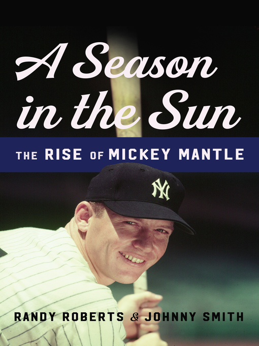 Title details for A Season in the Sun by Randy Roberts - Available