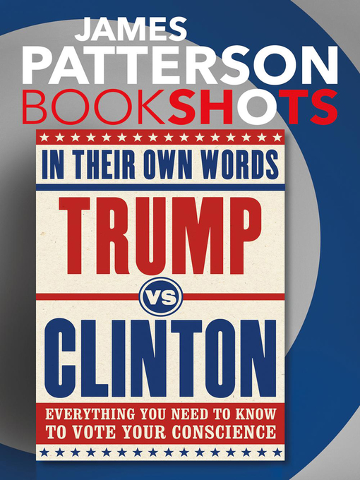 Title details for Trump vs. Clinton--In Their Own Words by James Patterson - Available