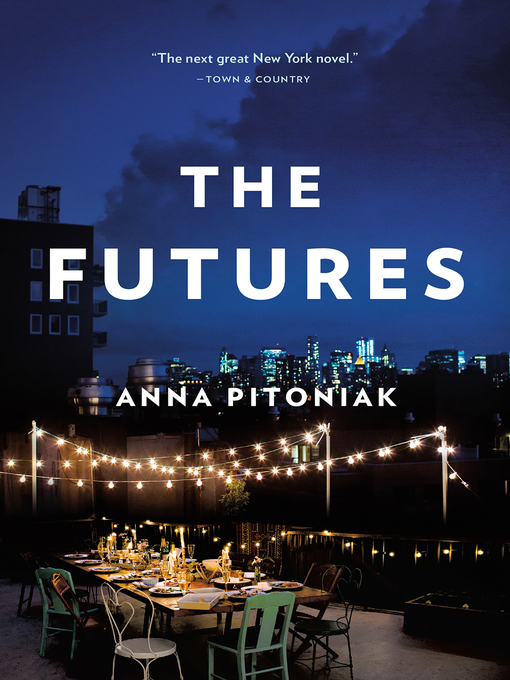 Title details for The Futures by Anna Pitoniak - Wait list