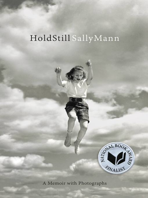 Title details for Hold Still by Sally Mann - Available