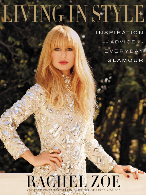 Title details for Living in Style by Rachel Zoe - Available