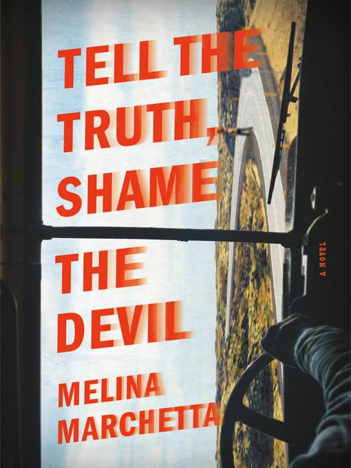 Title details for Tell the Truth, Shame the Devil by Melina Marchetta - Available