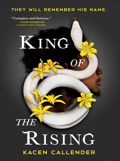 Title details for King of the Rising by Kacen Callender - Available