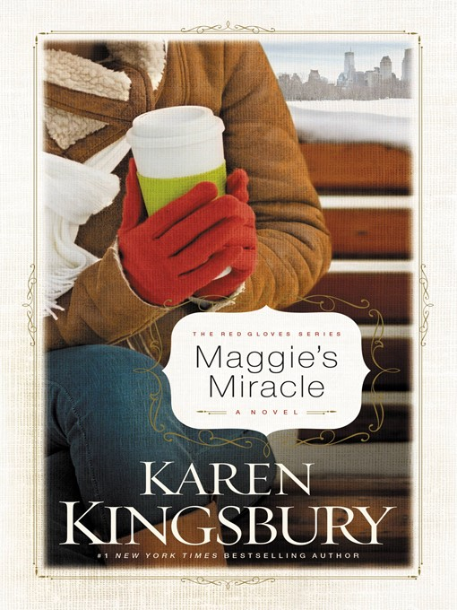 Title details for Maggie's Miracle by Karen Kingsbury - Available