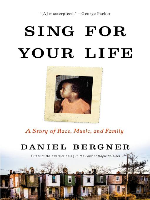 Title details for Sing for Your Life by Daniel Bergner - Wait list
