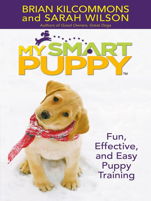 Title details for My Smart Puppy (TM) by Brian Kilcommons - Available