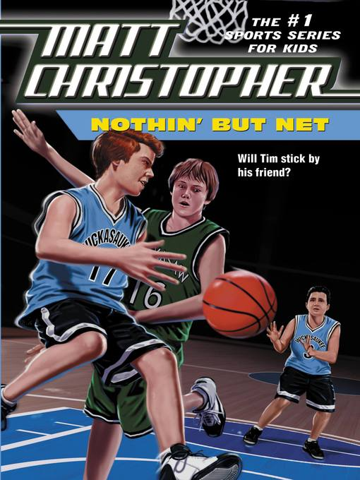 Title details for Nothin But Net by Matt Christopher - Available