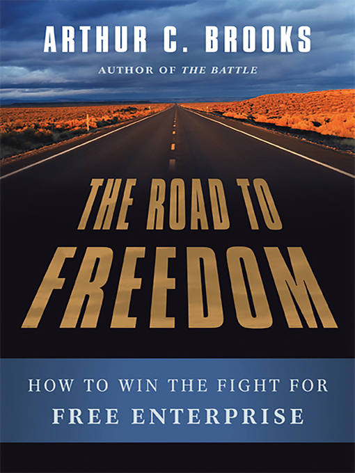 Title details for The Road to Freedom by Arthur C. Brooks - Available