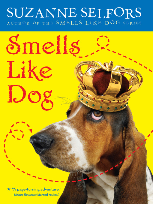 Title details for Smells Like Dog by Suzanne Selfors - Wait list
