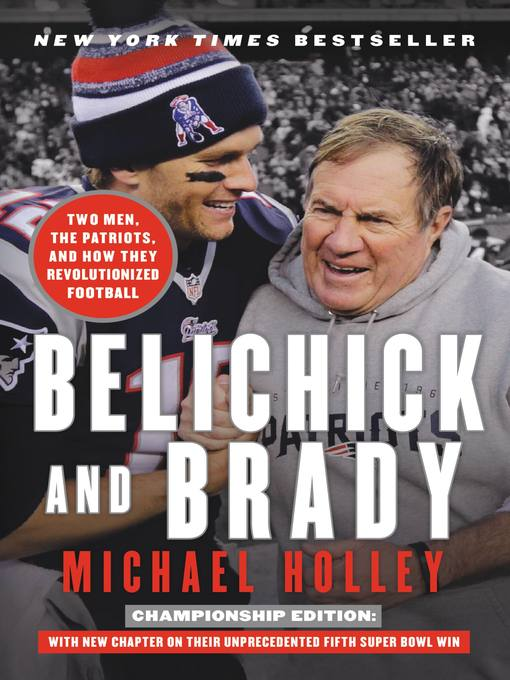Title details for Belichick and Brady by Michael Holley - Available