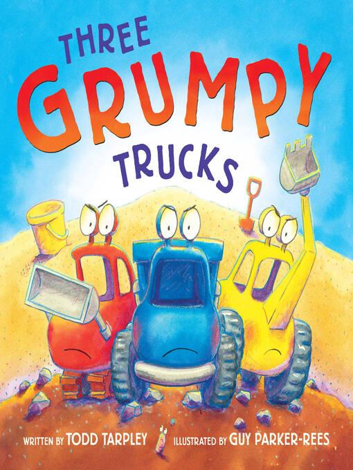 Title details for Three Grumpy Trucks by Todd Tarpley - Wait list