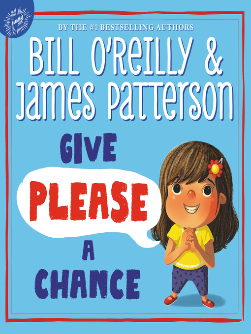 Title details for Give Please a Chance by Bill O'Reilly - Wait list