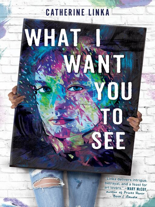 Title details for What I Want You to See by Catherine Linka - Available