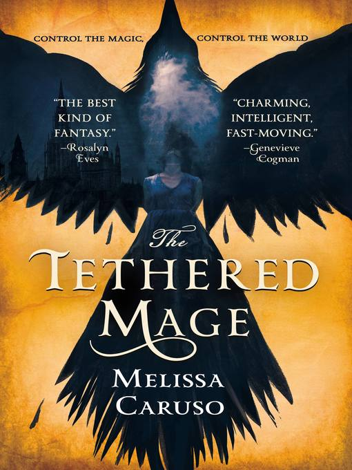 Title details for The Tethered Mage by Melissa Caruso - Wait list