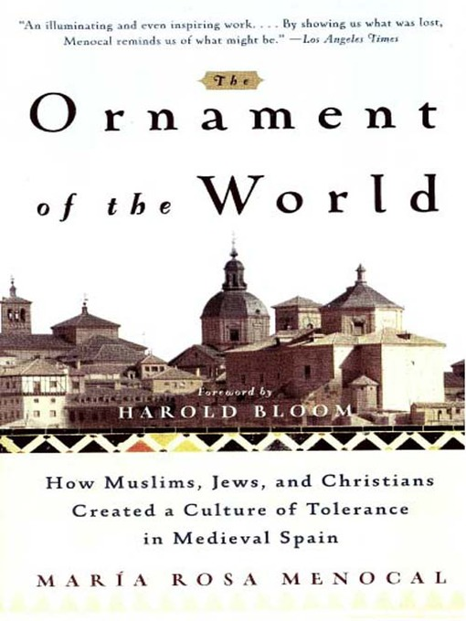 Title details for The Ornament of the World by Maria Rosa Menocal - Available