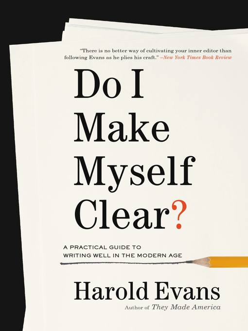 Title details for Do I Make Myself Clear? by Harold Evans - Available