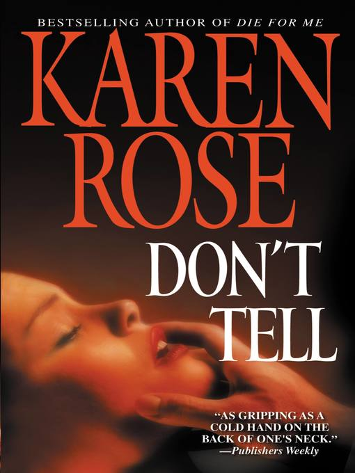 Title details for Don't Tell by Karen Rose - Wait list