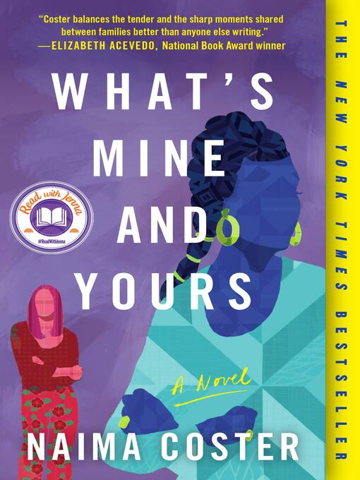 Title details for What's Mine and Yours by Naima Coster - Wait list
