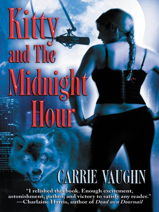 Title details for Kitty and The Midnight Hour by Carrie Vaughn - Wait list