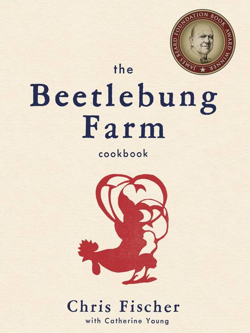 Title details for The Beetlebung Farm Cookbook by Chris Fischer - Available