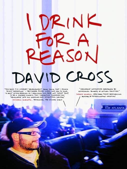 Title details for I Drink for a Reason by David Cross - Available