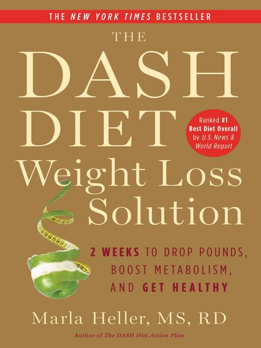 Title details for The Dash Diet Weight Loss Solution by Marla Heller - Available