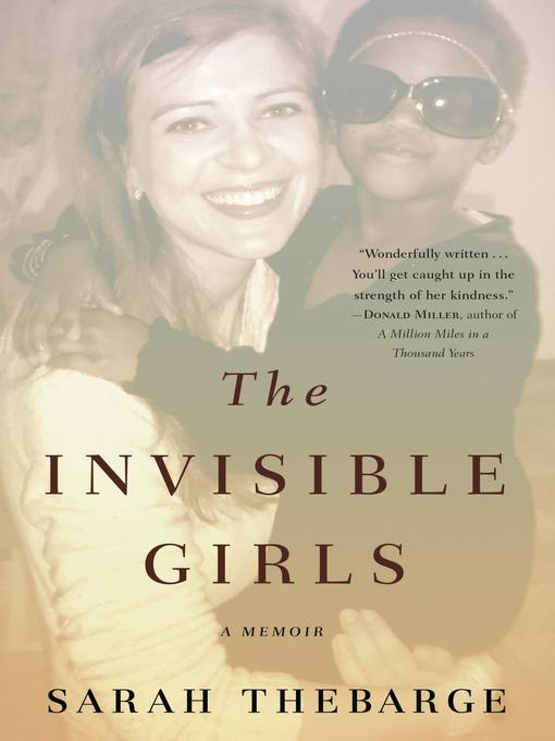Title details for The Invisible Girls by Sarah Thebarge - Available