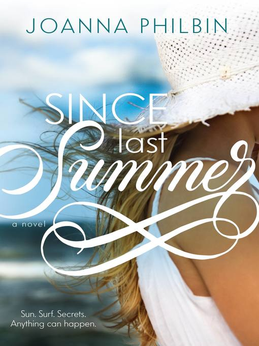 Title details for Since Last Summer by Joanna Philbin - Available