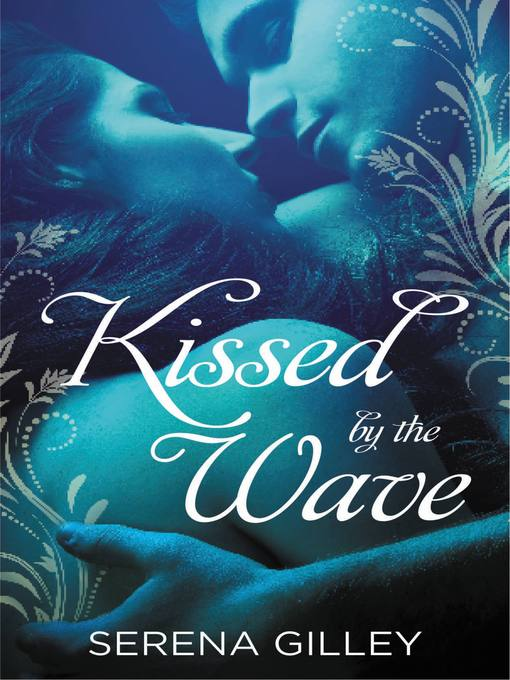 Title details for Kissed by the Wave by Serena Gilley - Available