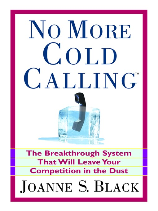 Title details for No More Cold Calling(TM) by Joanne S. Black - Available