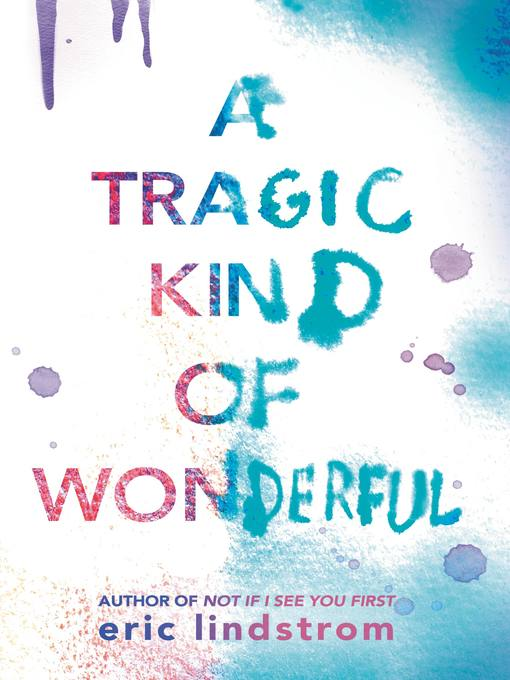 Title details for A Tragic Kind of Wonderful by Eric Lindstrom - Wait list