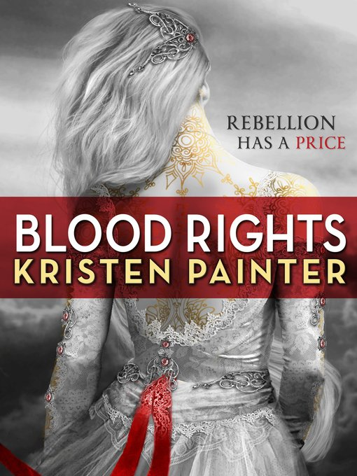 Title details for Blood Rights by Kristen Painter - Available
