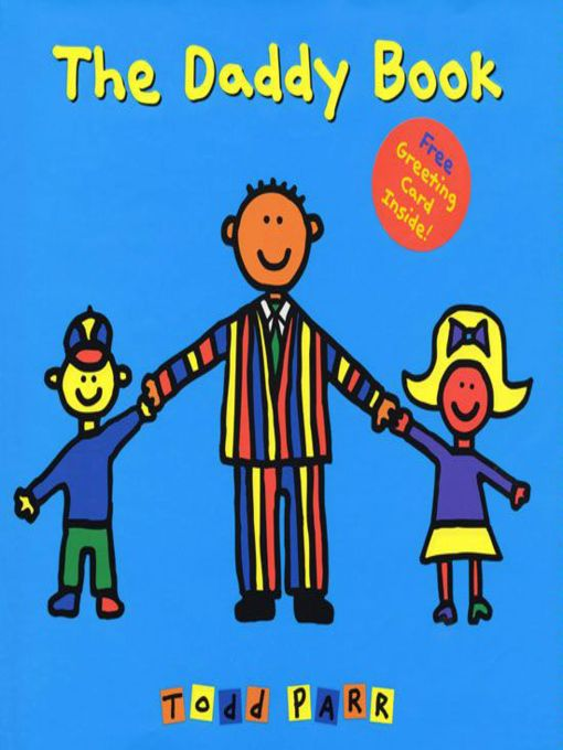 Title details for The Daddy Book by Todd Parr - Available