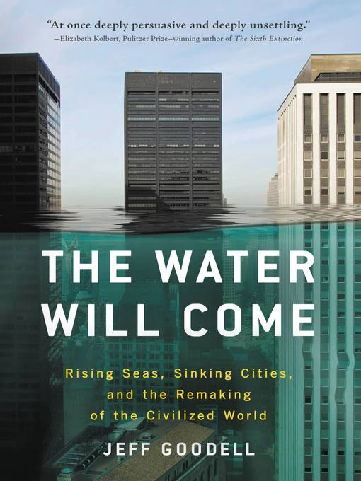 Title details for The Water Will Come by Jeff Goodell - Wait list
