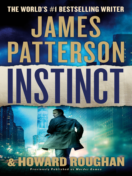 Title details for Instinct (previously published as Murder Games) by James Patterson - Wait list