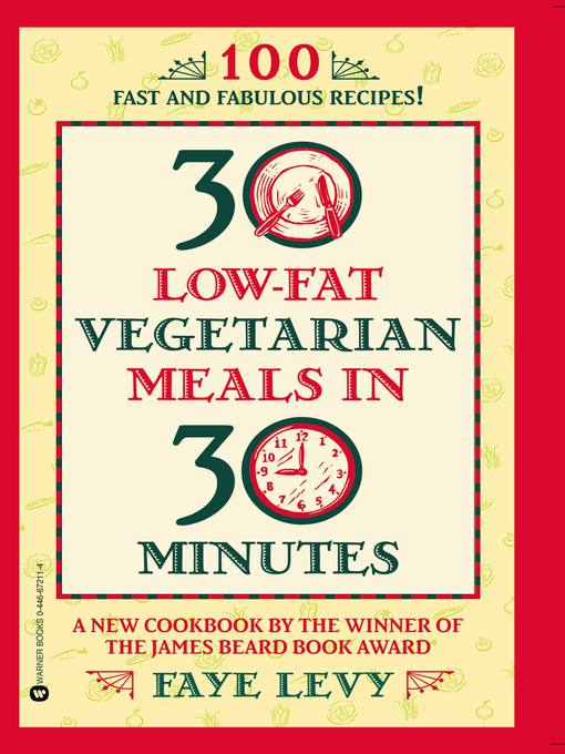 Title details for 30 Low-Fat Vegetarian Meals in 30 Minutes by Faye Levy - Wait list