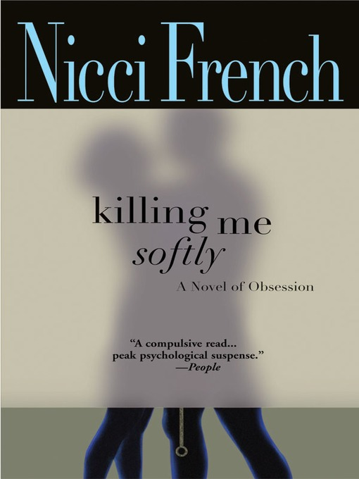 Title details for Killing Me Softly by Nicci French - Wait list