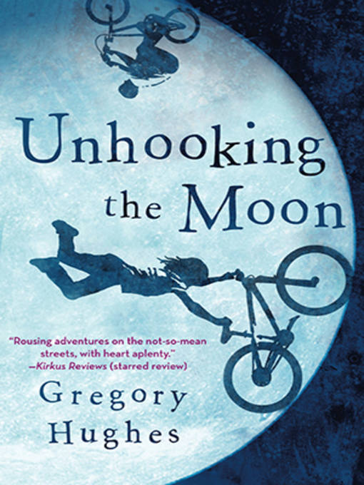 Title details for Unhooking the Moon by Gregory Hughes - Available
