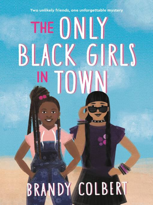 Title details for The Only Black Girls in Town by Brandy Colbert - Wait list