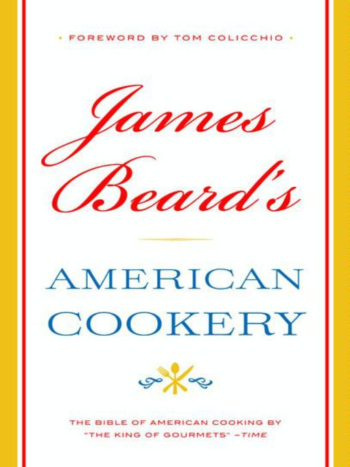 Title details for James Beard's American Cookery by James Beard - Available