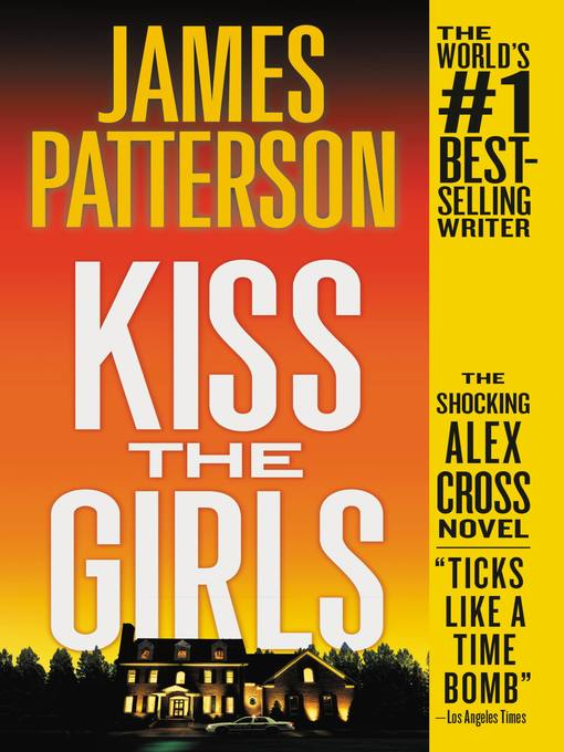 Title details for Kiss the Girls by James Patterson - Wait list