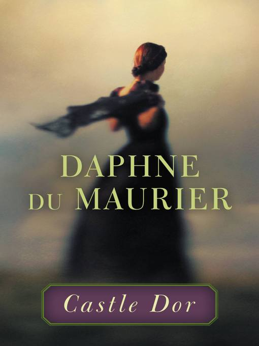 Title details for Castle Dor by Daphne du Maurier - Available