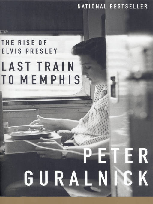 Title details for Last Train to Memphis by Peter Guralnick - Wait list