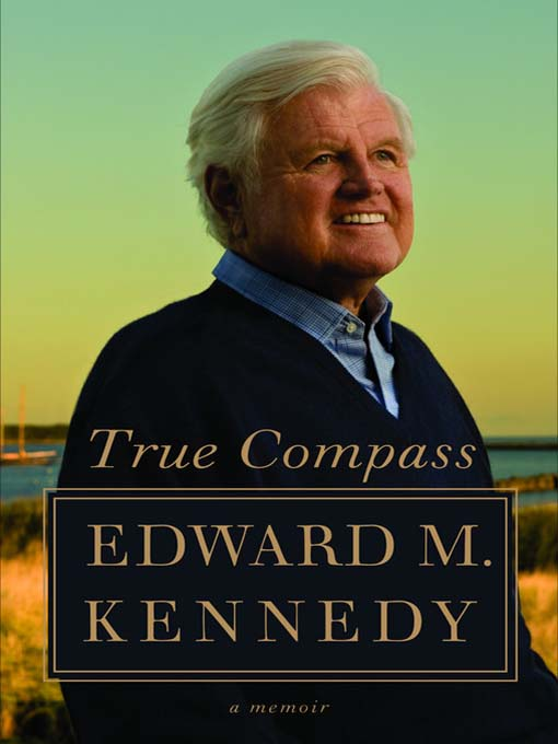 Title details for True Compass by Edward M. Kennedy - Available