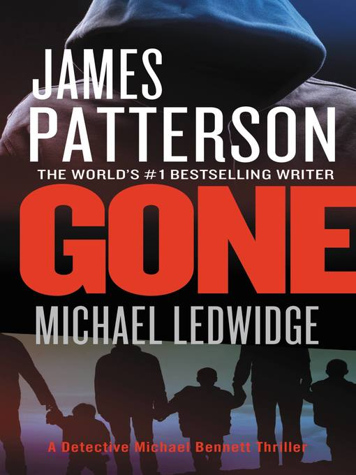 Title details for Gone by James Patterson - Wait list