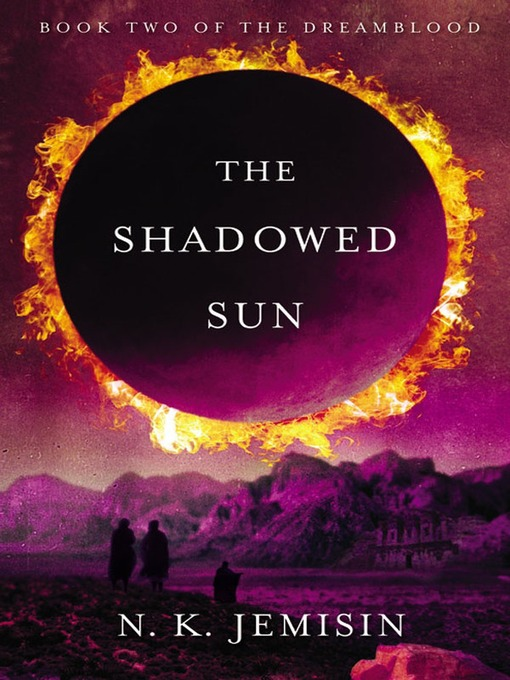 Title details for The Shadowed Sun by N. K. Jemisin - Wait list