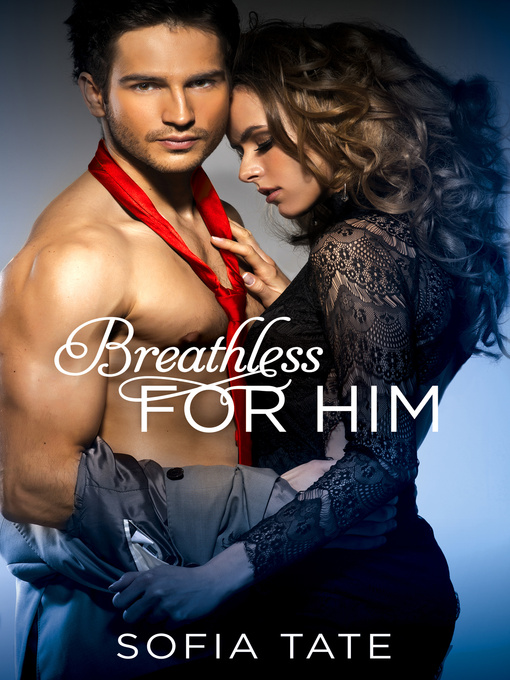Title details for Breathless for Him by Sofia Tate - Available