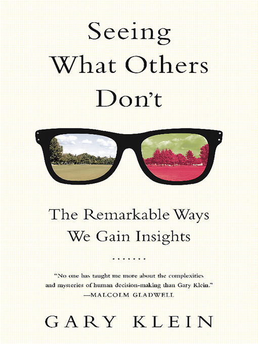 Title details for Seeing What Others Don't by Gary Klein - Available