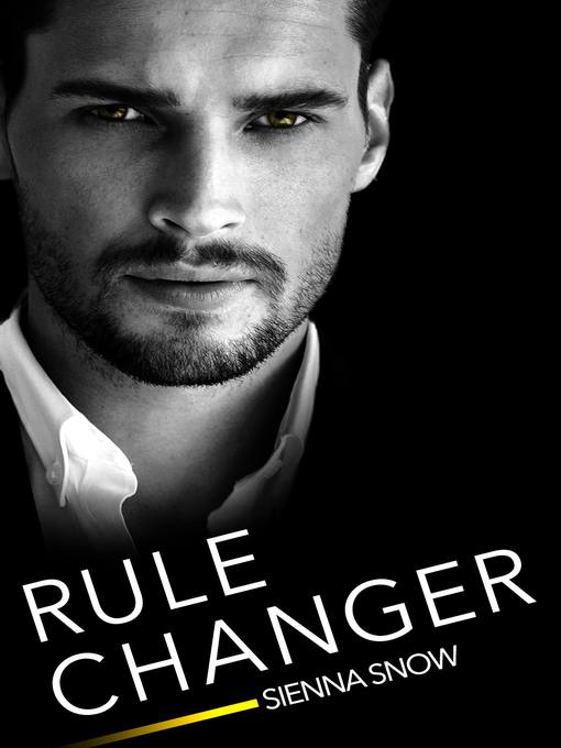 Title details for Rule Changer by Sienna Snow - Wait list