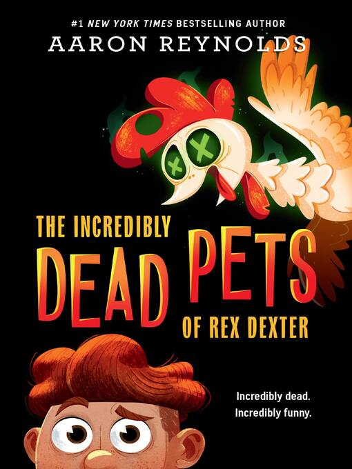 Title details for The Incredibly Dead Pets of Rex Dexter by Aaron Reynolds - Wait list
